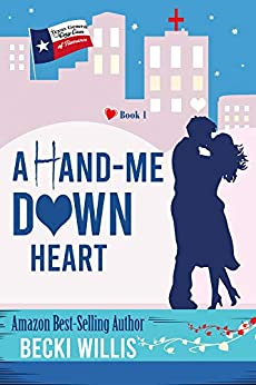 A Hand-Me-Down Heart: Texas General Cozy Cases (Texas General Cozy Cases of Romance Book 1) by [Becki Willis]