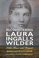 Reconsidering Laura Ingalls Wilder: Little House and Beyond (Children's Literature Association)