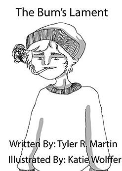 The Bum's Lament by [Tyler R.  Martin ]