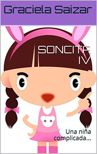 SONCITA IV: Una niña complicada... (Travesuras sin distancia... nº 4) (Spanish Edition)