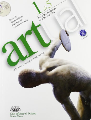 Artual. Per le Scuole superiori. Con CD-ROM. Con espansione online. Dall'arte preistorica all'arte bizantina (Vol. 1)