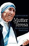 Leo Maasburg: Mutter Teresa - Die wunderbaren Geschichten