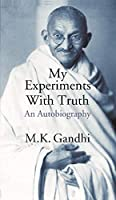 My Experiments With Truth An Autobiography