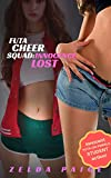 Futa Cheer Squad: Innocence Lost: A first-time, student, futa-on-female erotica (Dirty, Reckless Futa Cheerleaders Book 2)