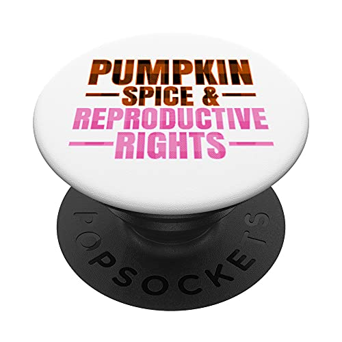 Pumpkin Spice Reproductive Rights Pro Choice Feminist Rights PopSockets Swappable PopGrip