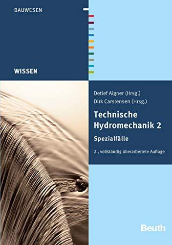 Technische Hydromechanik 2: Spezialfälle (Beuth Wissen) (German Edition)