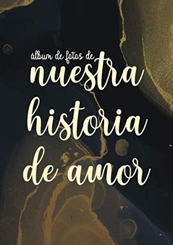álbum de fotos de nuestra historia de amor: Photo Album Scrapbook Organizer for Pictures and Photos With Memory Journal for Couples - Floral Interior (a4 80 pages).