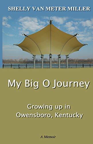 My Big O Journey: Growing up in Owensboro, Kentucky