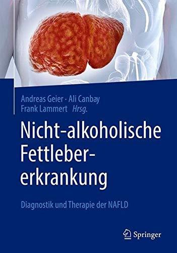 Nicht-alkoholische Fettlebererkrankung: Diagnostik und Therapie der NAFLD (German Edition)