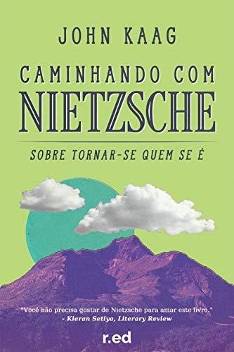 Caminhando com Nietzsche: Sobre Tornar-se Quem Se É (Portuguese Edition) eBook: Kaag, John: Amazon.es: Tienda Kindle