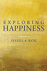 Book cover: Exploring Happiness: From Aristotle to Brain Science by Sissela Bok