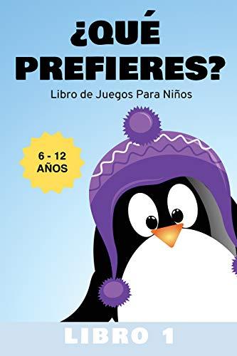 ¿Que Prefieres?: Libro de Juegos Para Niños 6-12 Años Libro 1