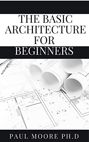The Basic Architecture For Beginners (English Edition)