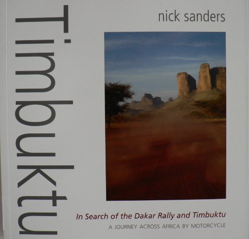 timbuktu in search of the dakar rally and timbuktu (motorcycle journeys)