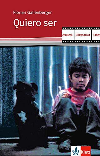 Quiero Ser: Guión con notas. Spanische Lektüre für das 4. Lernjahr (Cinemateca)