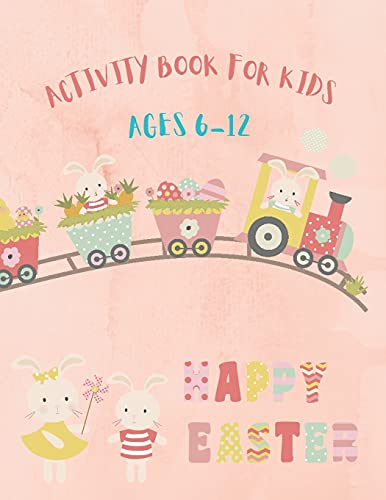 Easter Activity Book for Kids Ages 6-12: A Fun Kid Workbook Game For Learning, Happy Easter Day Coloring, Sudoku Puzzles, Mazes, Word Search