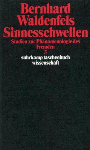 Sinnesschwellen: Studien zur Phänomenologie des Fremden 3 (suhrkamp taschenbuch wissenschaft)