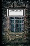 Barred Window Composition Notebook with brick background: for Men/Women, Teens, Girls/Boys 6' x 9'