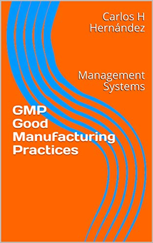 GMP Good Manufacturing Practices: Management Systems (English Edition)