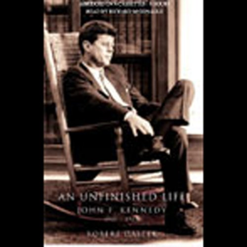 An Unfinished Life: John F. Kennedy, 1917-1963