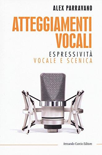 Atteggiamenti vocali. Espressività vocale e scenica