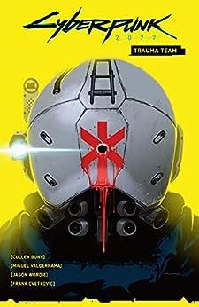 Cyberpunk 2077 Volume 1: Trauma Team by [Cullen Bunn, Miguel Valderrama]