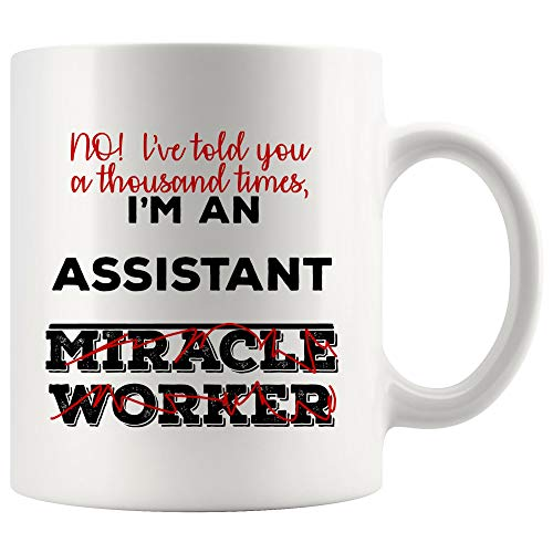 Not Miracle Worker I'm Assistant Mug Best Secretary Coffee Cup Gift   Funny Gift Vet Aid Aide Physician Legal Admin Medical Teacher Executive Director Manager