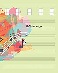 Ukulele Music Paper: Composition and Songwriting Ukulele Music Song with Chord Boxes and Lyric Lines Tab Blank Notebook Manuscript Paper Journal ... Musician with Abstract Watercolor Paint Theme