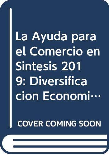 La Ayuda Para El Comercio En Síntesis 2019: Diversificación Económica Y Empoderamiento
