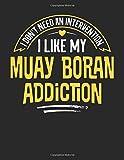 i don't need an intervention i like my muay boran addiction: 8.5x11 funny muay boran notebook journal gift for men women boys and girls