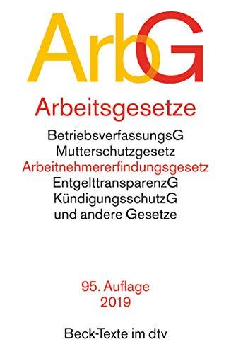 Arbeitsgesetze ArbG: mit den wichtigsten Bestimmungen  zum Arbeitsverhältnis,  Kündigungsrecht,  Arbeitsschutzrecht,  Berufsbildungsrecht, ... und Verfahrensrecht (Beck-Texte im dtv)