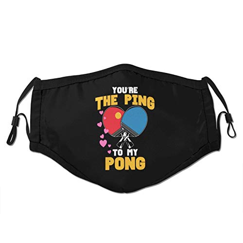 Adult Kids Cloth Face Mask You are The Ping to My Pong Table Tennis Reusable Anti Dust Mouth Mask Black
