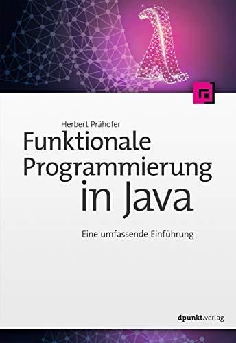 Funktionale Programmierung in Java: Eine umfassende Einführung