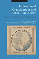 International Organizations and Global Civil Society: Histories of the Union of International Associations