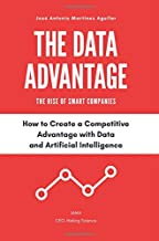 The Data Advantage - The Rise of Smart Companies: How to create a competitive advantage with data and Artificial Intelligence