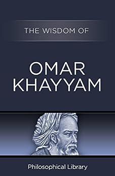 The Wisdom of Omar Khayyam by [Omar Khayyam]
