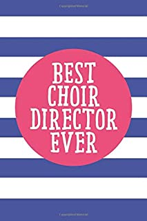 Best Choir Director Ever (6x9 Journal): Lined Writing Notebook, 120 Pages – Sapphire Blue Stripes with Decorative Peony Pink Details and Motivational Quote, Great for School, Church or Teacher Gift