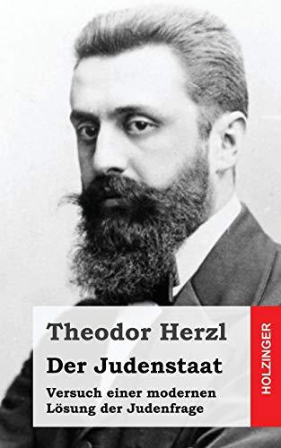 Der Judenstaat: Versuch einer modernen Lösung der Judenfrage
