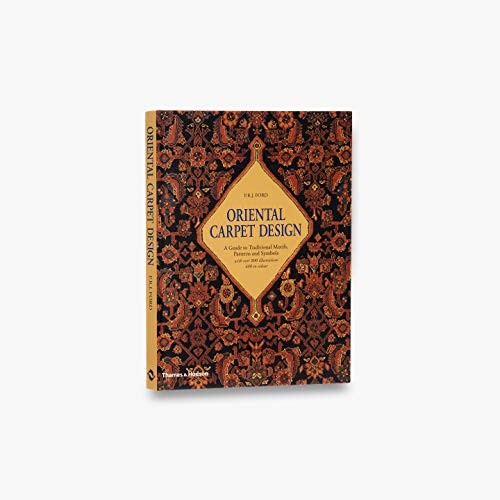 Compare Textbook Prices for Oriental Carpet Design: A Guide to Traditional Motifs, Patterns and Symbols Reprint Edition ISBN 9780500276648 by Ford, P. R. J.