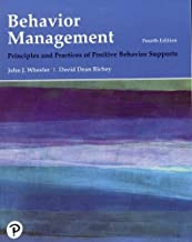 Behavior Management: Principles and Practices of Positive Behavior Supports (4th Edition) (What's New in Special Education)