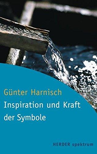 Inspiration und Kraft der Symbole (Herder Spektrum)