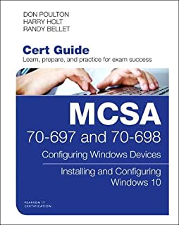MCSA 70-697 and 70-698 Cert Guide: Configuring Windows Devices: Configuring Windows Devices; Installing and Configuring Wi...