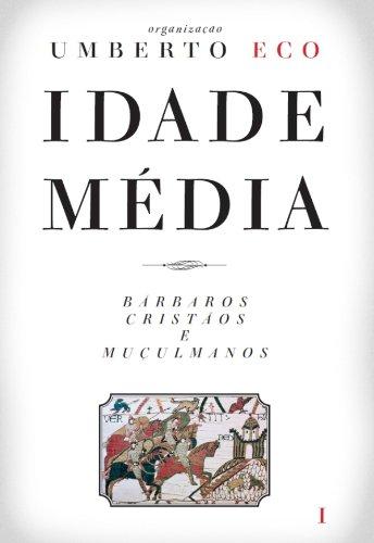 Idade Média – Bárbaros, cristãos e muçulmanos