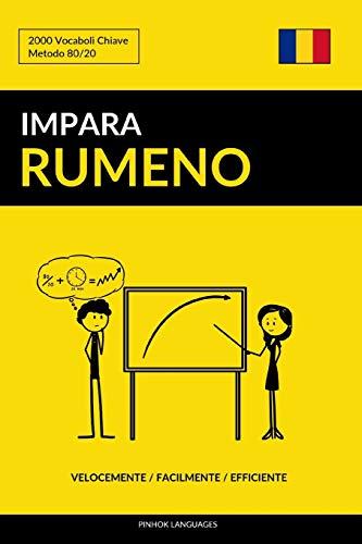 Impara il Rumeno - Velocemente / Facilmente / Efficiente: 2000 Vocaboli Chiave