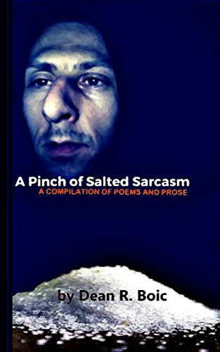 A Pinch Of Salted Sarcasm: A Compilation Of Poems And Prose (English Edition)