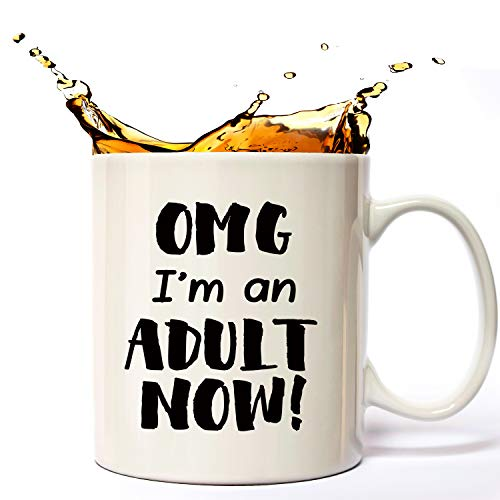 OMG I'm An Adult Now! Adult Brithday Coffee Mug11oz - Funny 18th Birthday Gifts For Your Son, Daughter, Children, Best Friend.