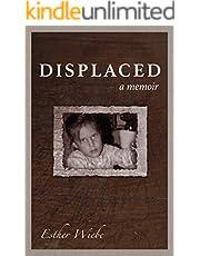 DISPLACED: a memoir