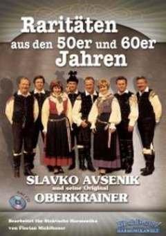 RARITAETEN AUS DEN 50ER UND 60ER JAHREN 1 - arrangiert für Steirische Handharmonika - Diat. Handharmonika - mit CD [Noten/Sheetmusic] Komponist : AVSENIK SLAVKO