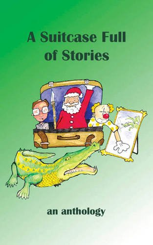 A Suitcase Full of Stories: An Anthology