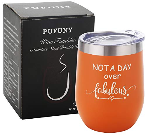 Pufuny Not a Day Over Fabulous Wine Tumbler,Birthday Wine Glass,Perfect Birthday,Wedding,Christmas,Mother's Day,Best Friend Gifts for Women 12 Oz Orange